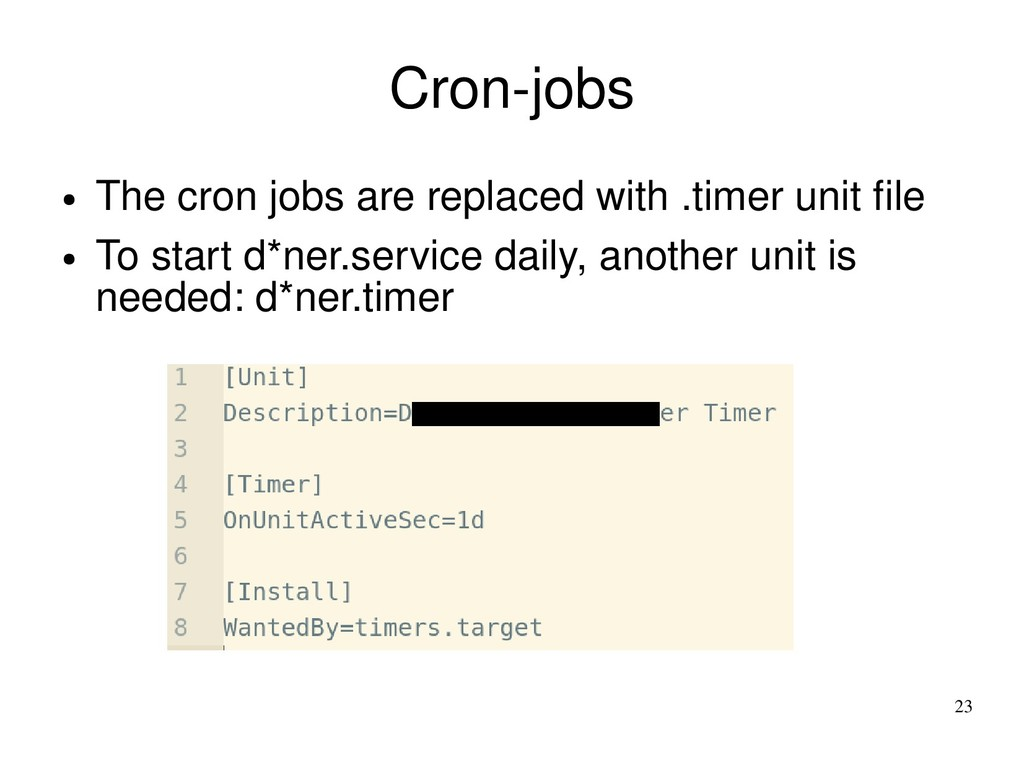 23 Cron-jobs ● The cron jobs are replaced with ...