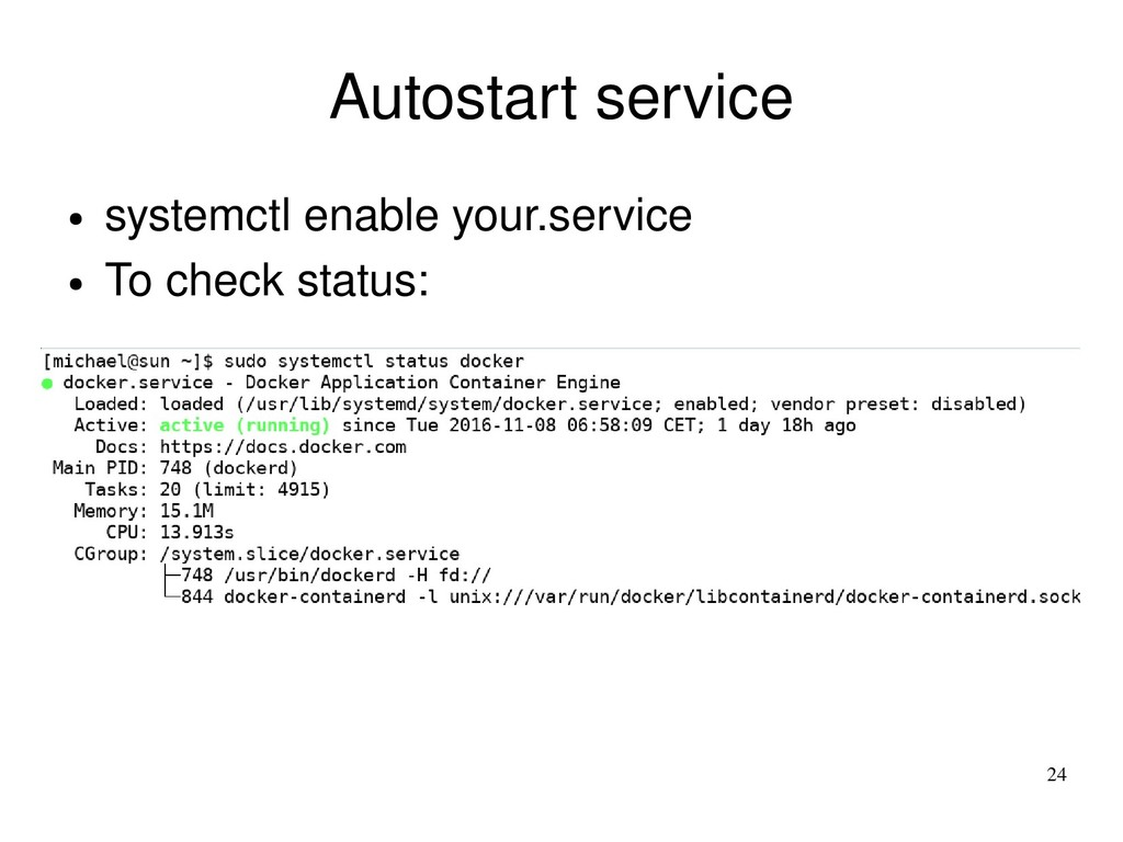 24 Autostart service ● systemctl enable your.se...