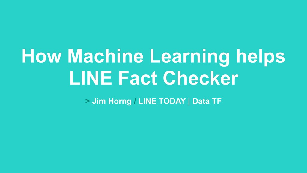 > Jim Horng / LINE TODAY | Data TF How Machine ...