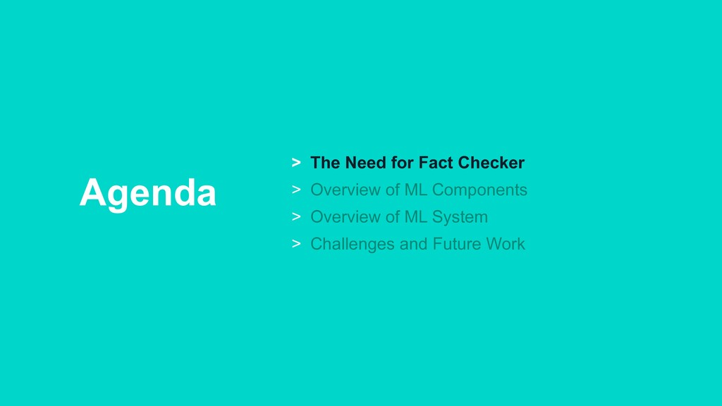 Agenda > The Need for Fact Checker > Overview o...