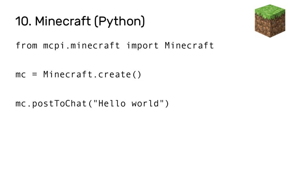 10. Minecraft (Python) from mcpi.minecraft impo...