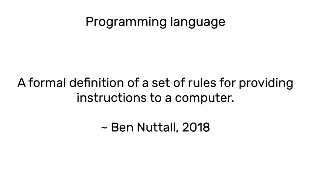 Programming language A formal definition of a s...