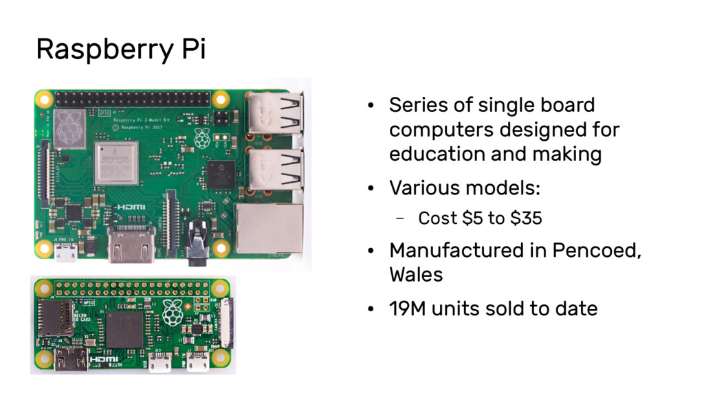 Raspberry Pi ● Series of single board computers...