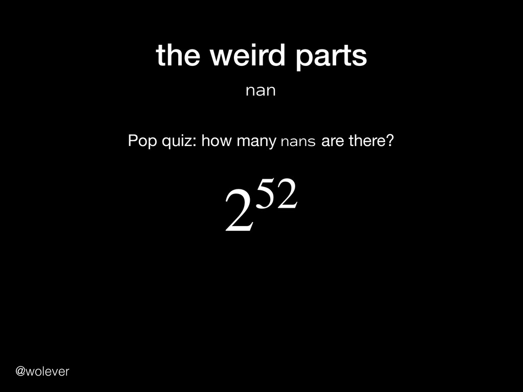@wolever the weird parts nan Pop quiz: how many...