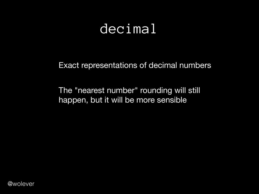 @wolever decimal Exact representations of decim...