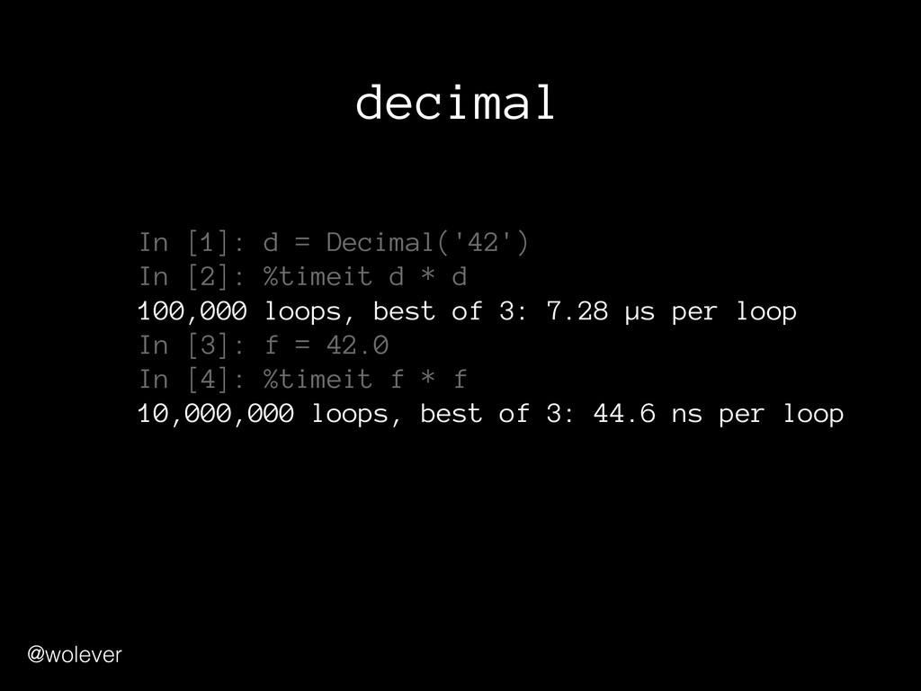 @wolever decimal In [1]: d = Decimal('42') In ...