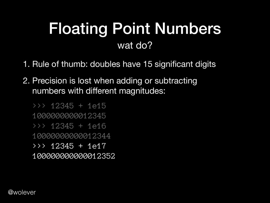 @wolever Floating Point Numbers wat do? 1. Rule...