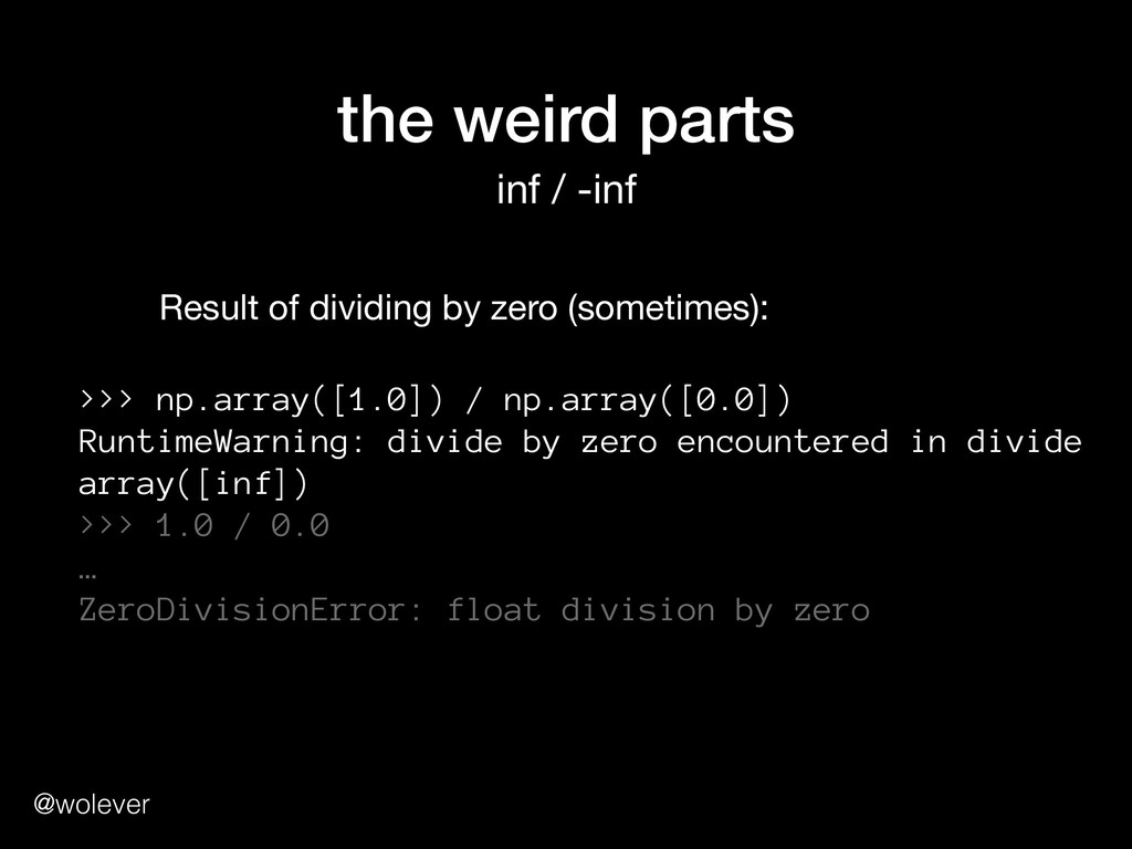 @wolever the weird parts inf / -inf >>> np.arra...