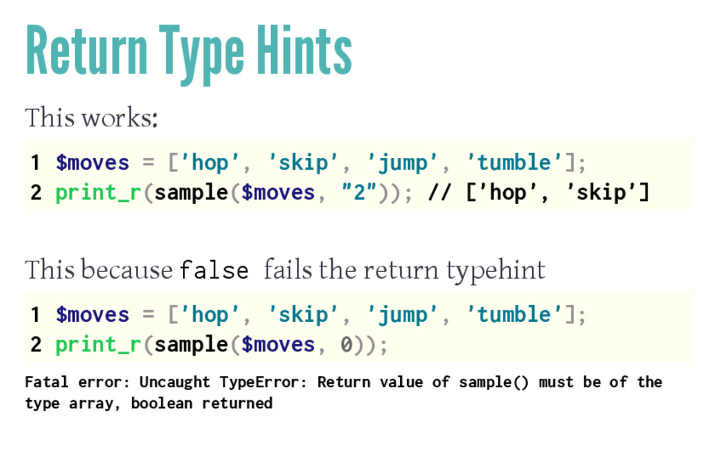 Return Type Hints This works: 1 $moves = ['hop'...