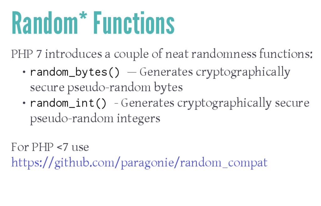 Random* Functions PHP 7 introduces a couple of ...
