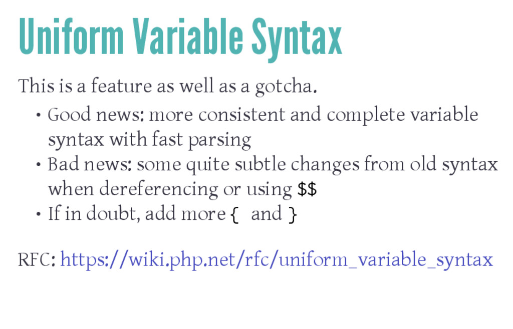Uniform Variable Syntax This is a feature as we...
