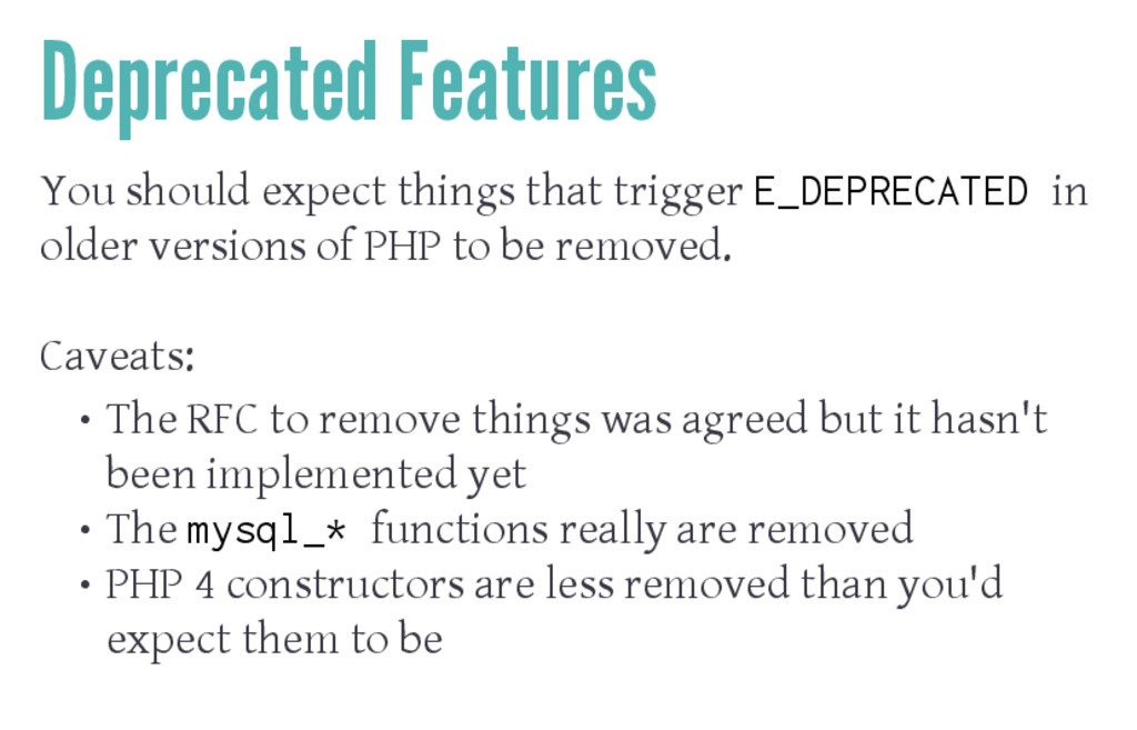 Deprecated Features You should expect things th...