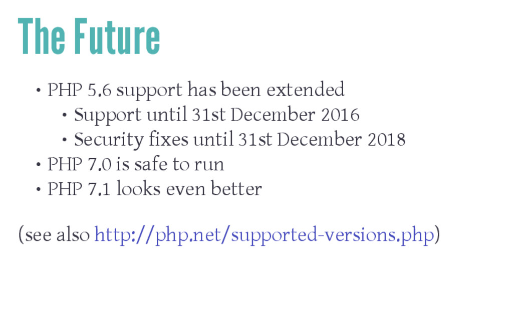The Future • PHP 5.6 support has been extended ...
