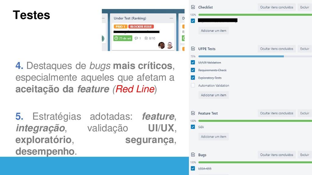 Testes 4. Destaques de bugs mais críticos, espe...