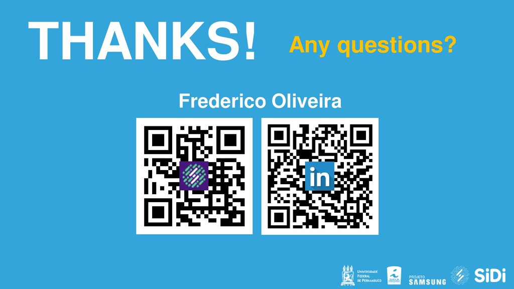 THANKS! Any questions? Frederico Oliveira