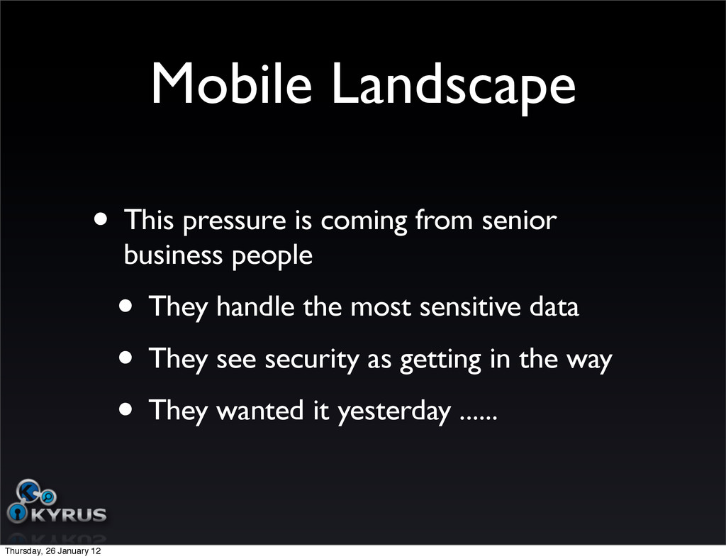 Mobile Landscape • This pressure is coming from...