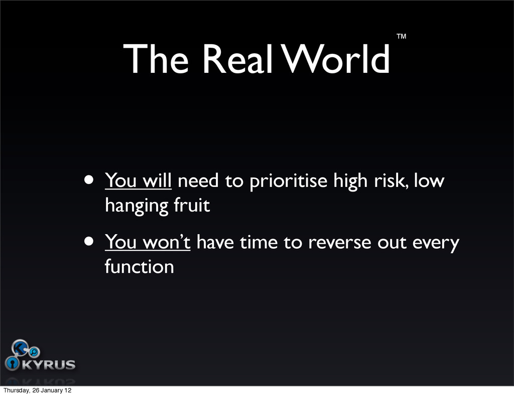 The Real World • You will need to prioritise hi...