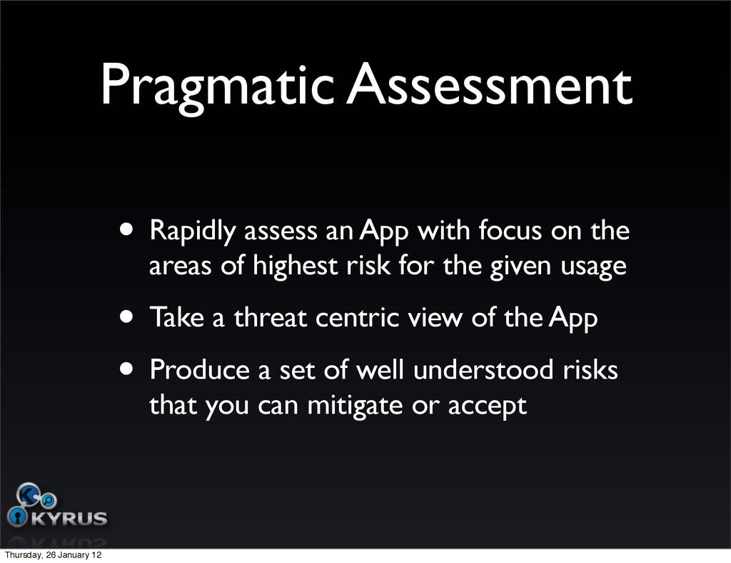 Pragmatic Assessment • Rapidly assess an App wi...