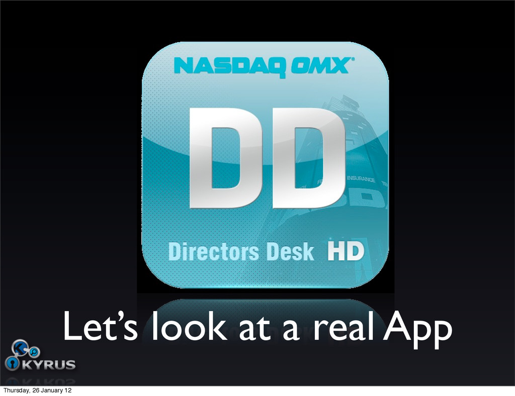 Let's look at a real App Thursday, 26 January 12