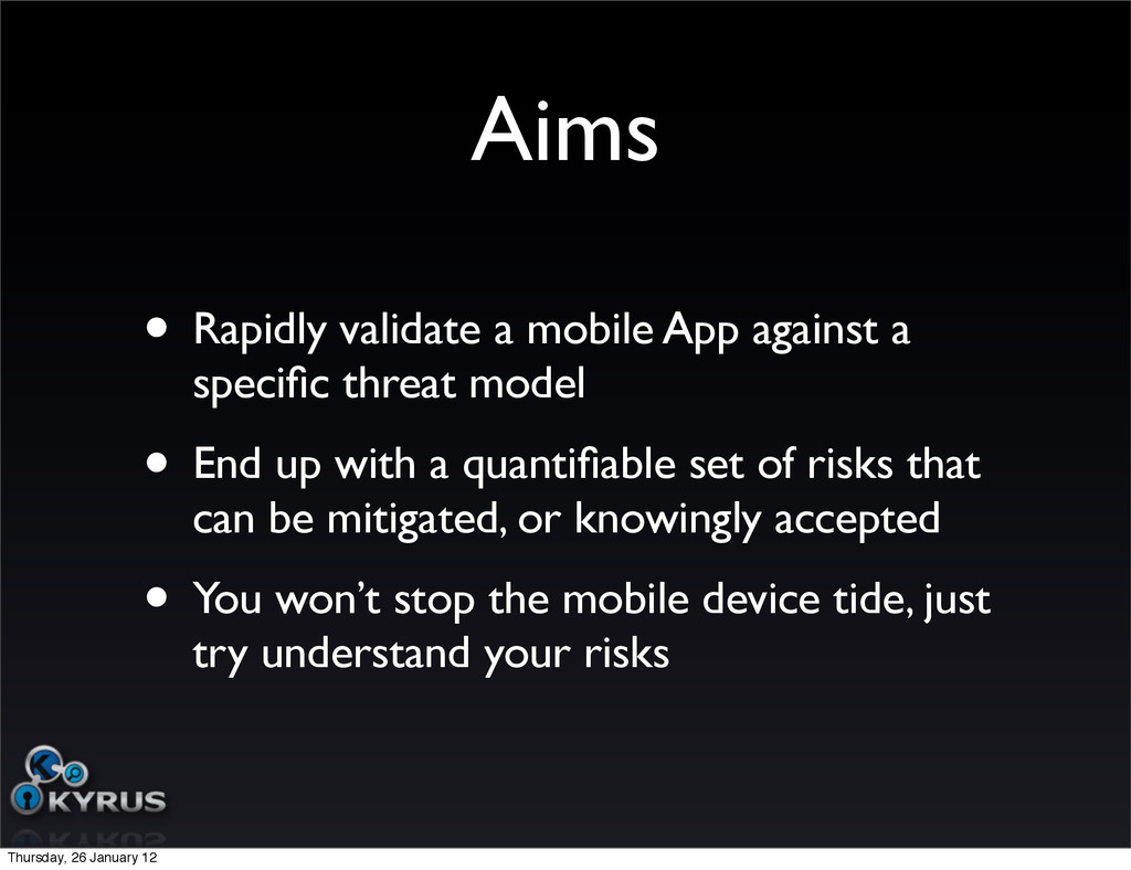 Aims • Rapidly validate a mobile App against a ...