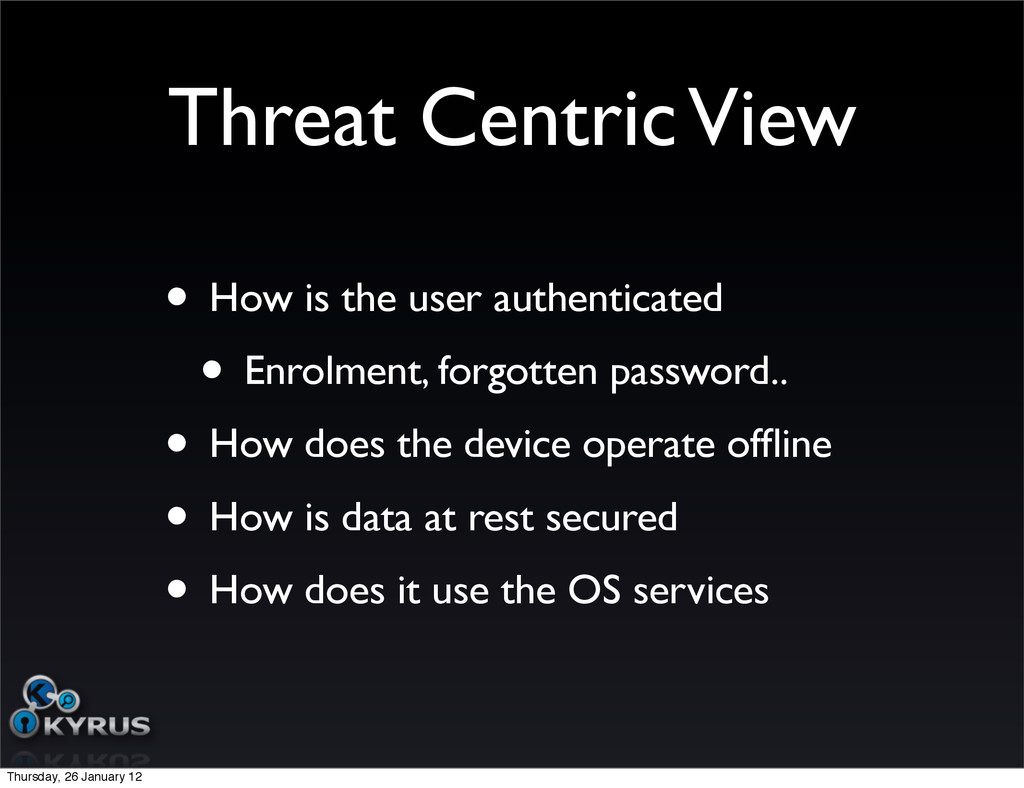 Threat Centric View • How is the user authentic...