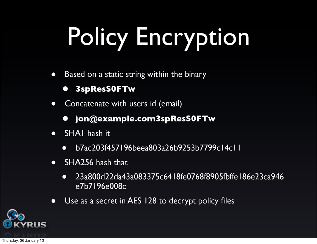 Policy Encryption • Based on a static string wi...