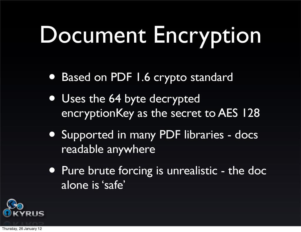 Document Encryption • Based on PDF 1.6 crypto s...