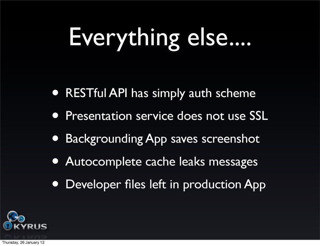 Everything else.... • RESTful API has simply au...