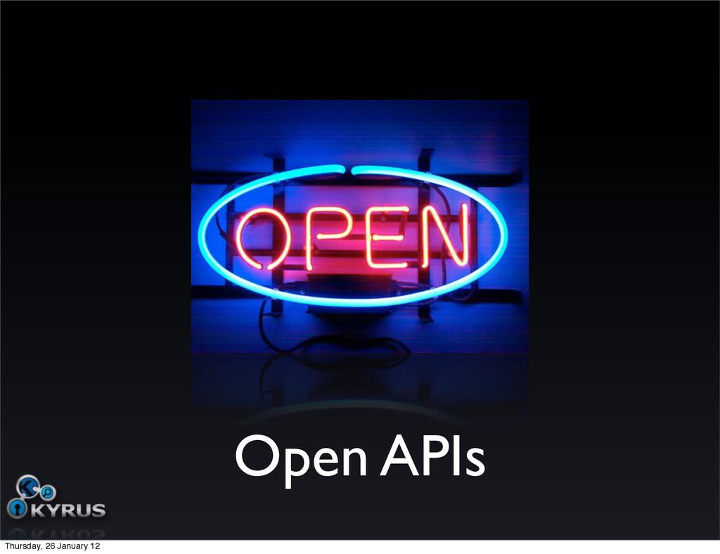 Open APIs Thursday, 26 January 12