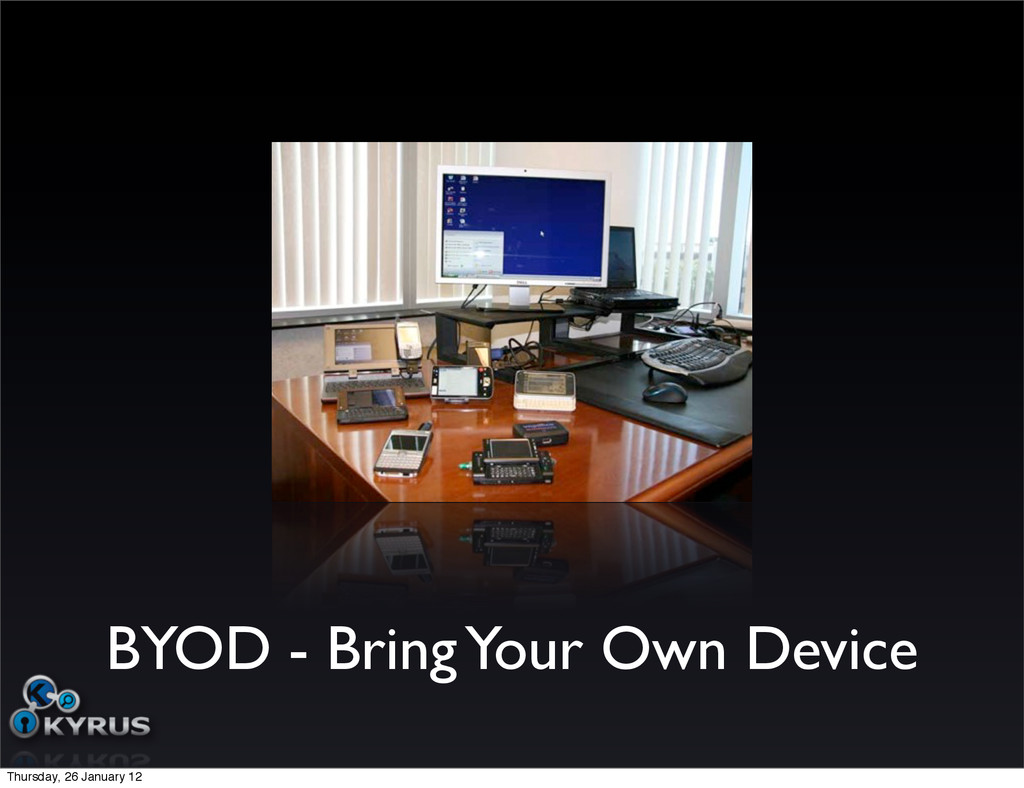 BYOD - Bring Your Own Device Thursday, 26 Janua...