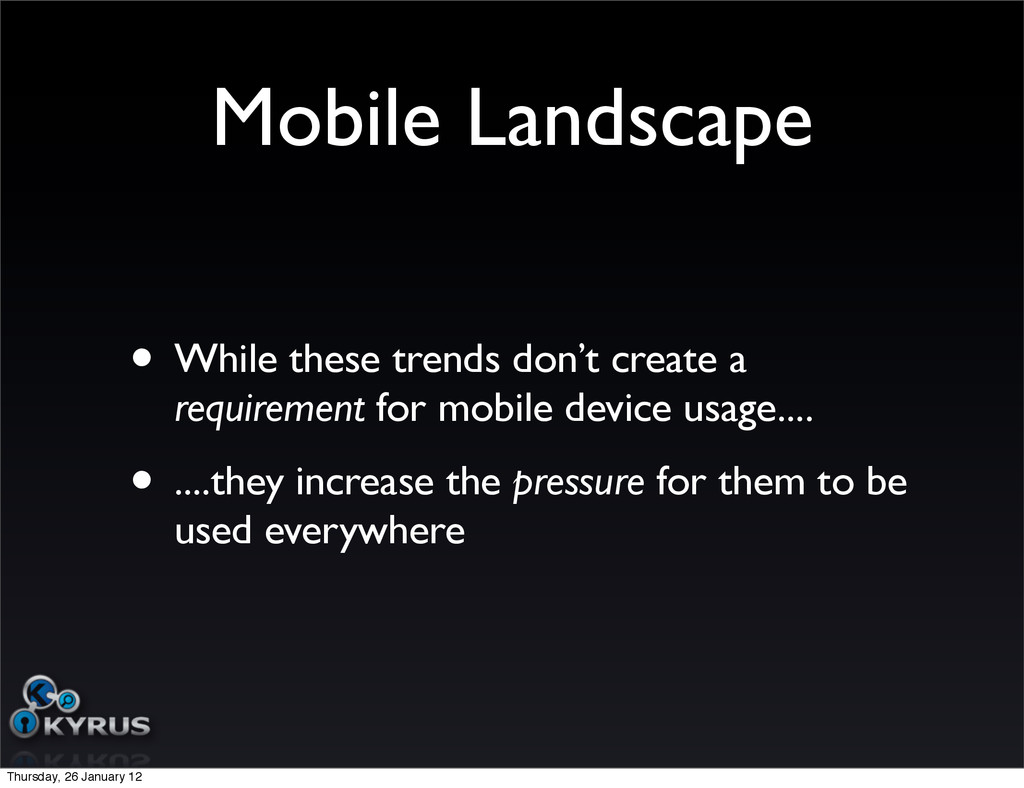 Mobile Landscape • While these trends don't cre...