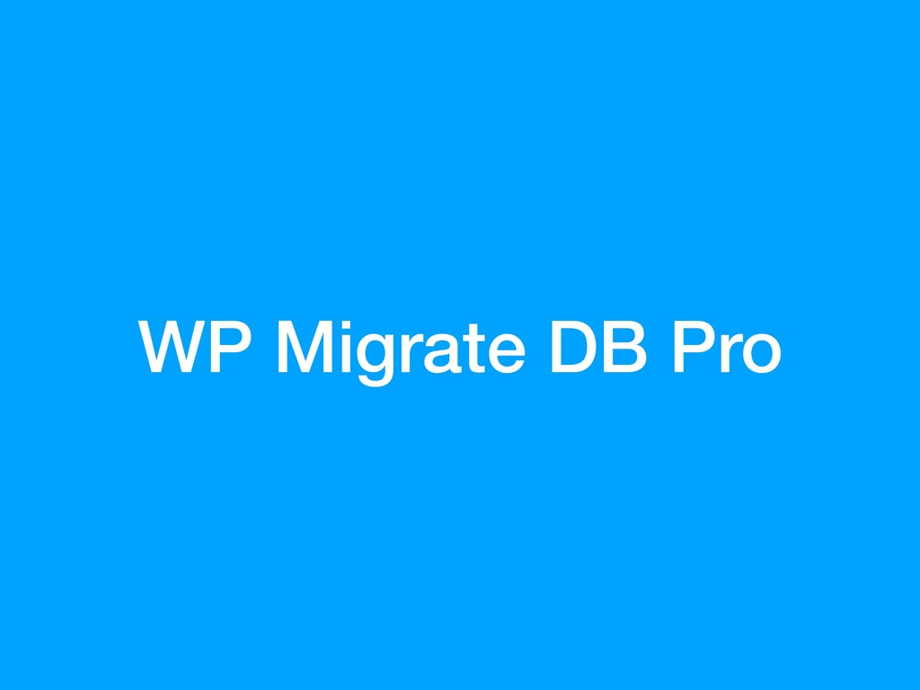 WP Migrate DB Pro