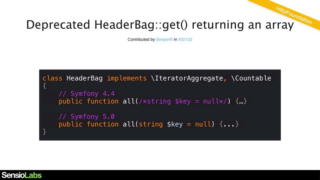 Deprecated HeaderBag::get() returning an array ...