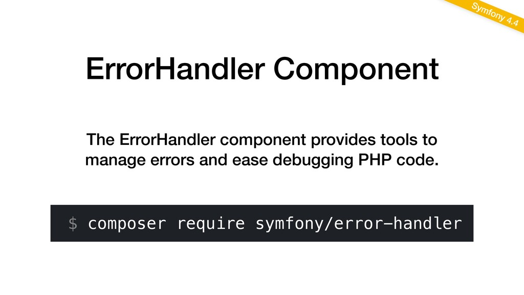 ErrorHandler Component Symfony 4.4 The ErrorHan...