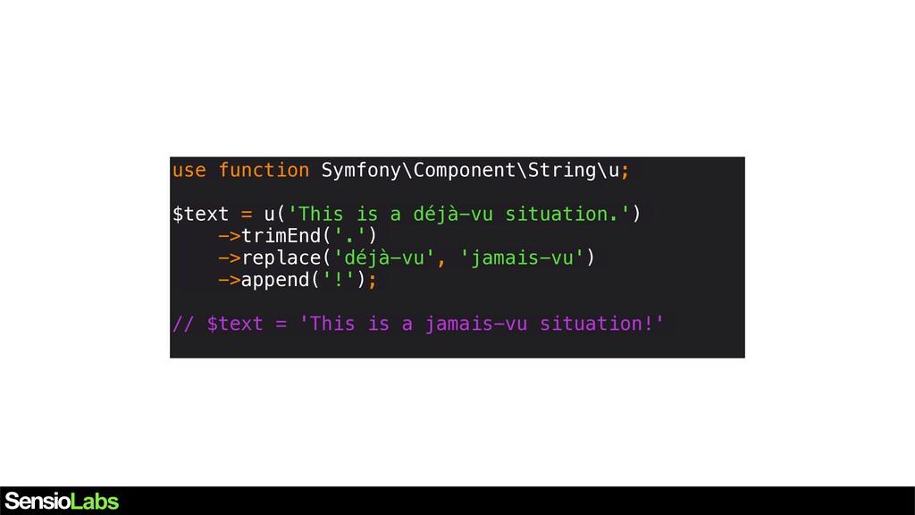 use function Symfony\Component\String\u; $text ...