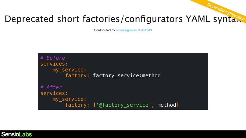 Deprecated short factories/configurators YAML sy...