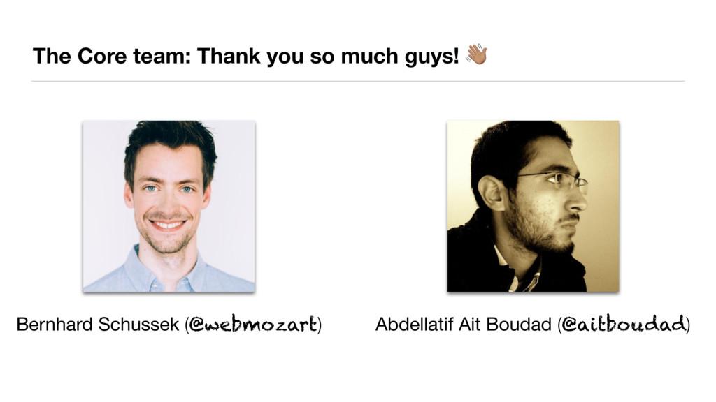 The Core team: Thank you so much guys! # Bernha...