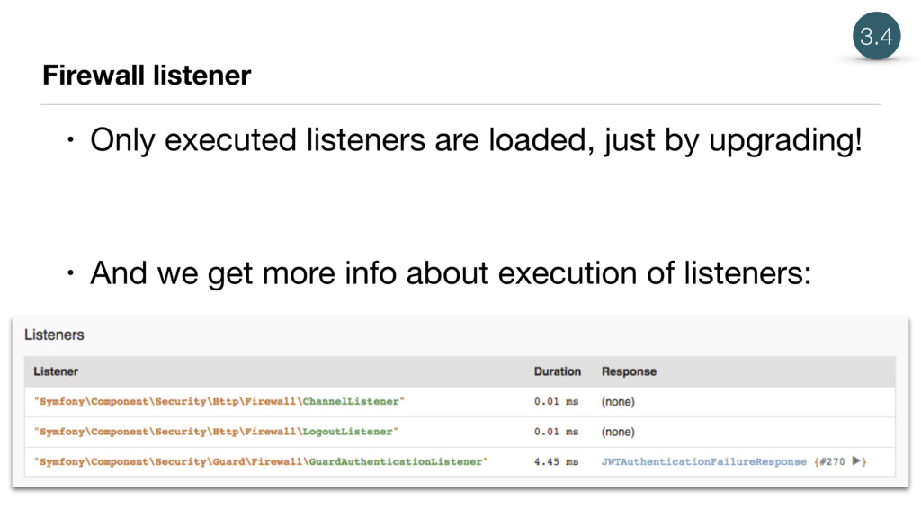 Firewall listener • Only executed listeners are...