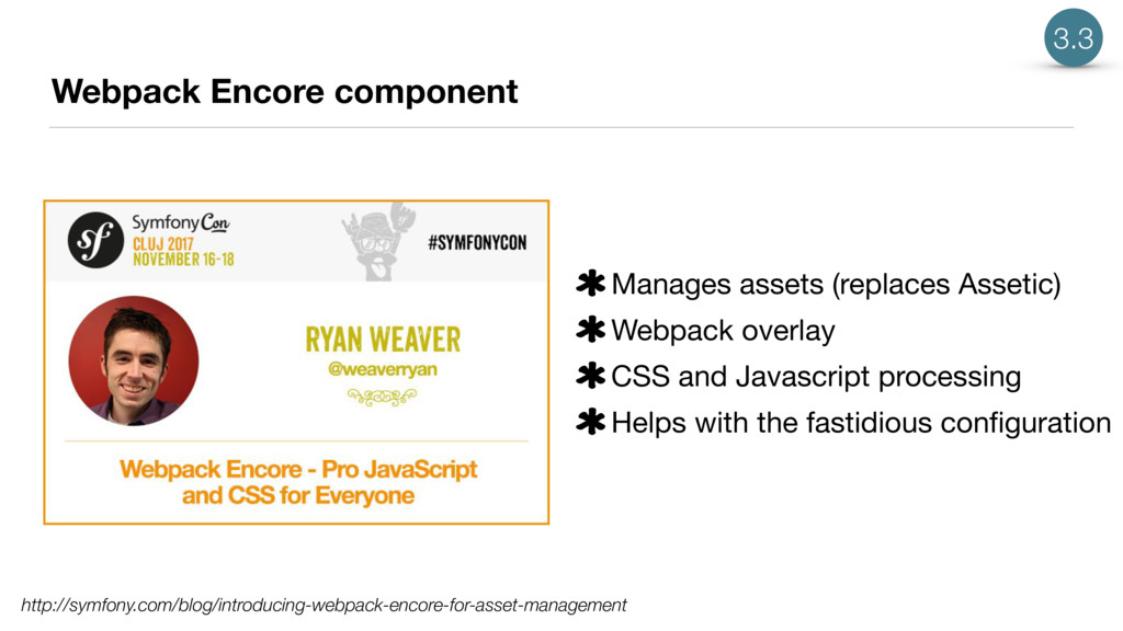 Webpack Encore component http://symfony.com/blo...