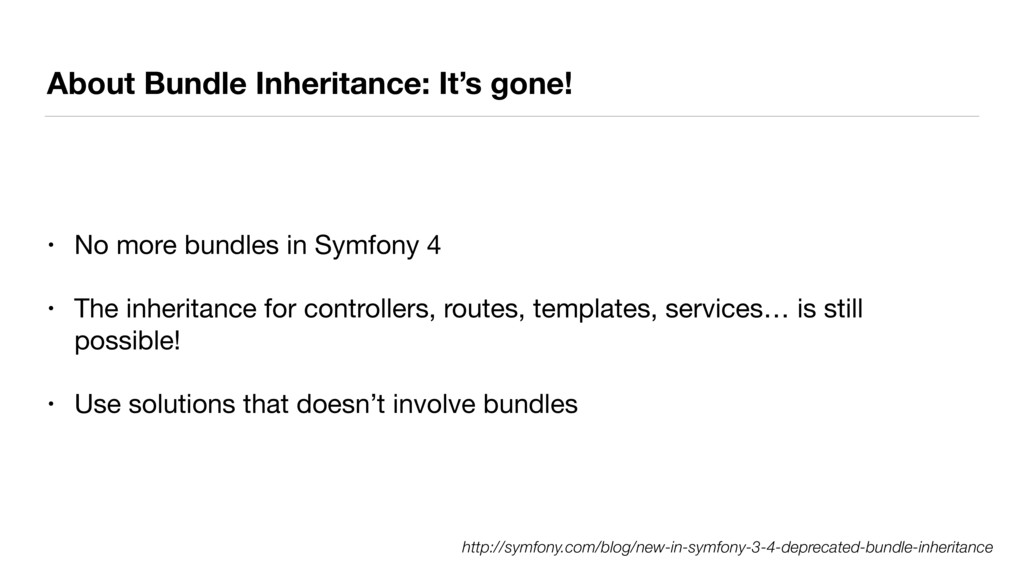 About Bundle Inheritance: It's gone! • No more ...