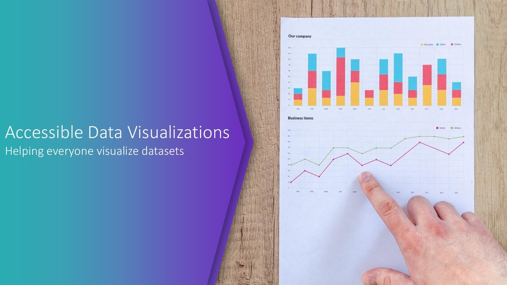 Accessible Data Visualizations Helping everyone...