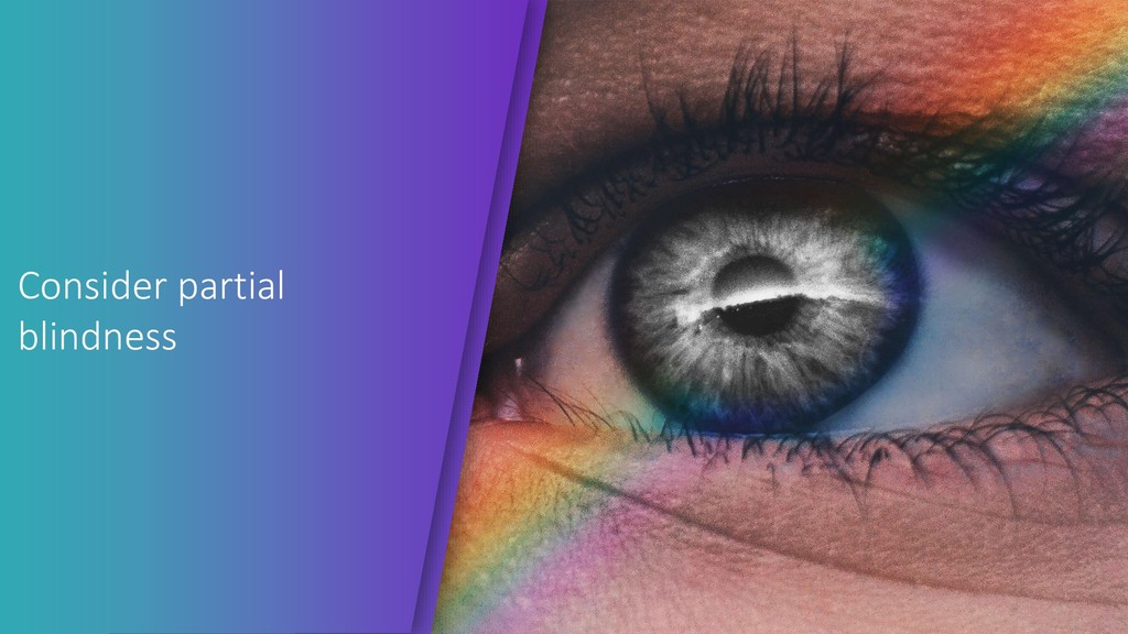 Consider partial blindness