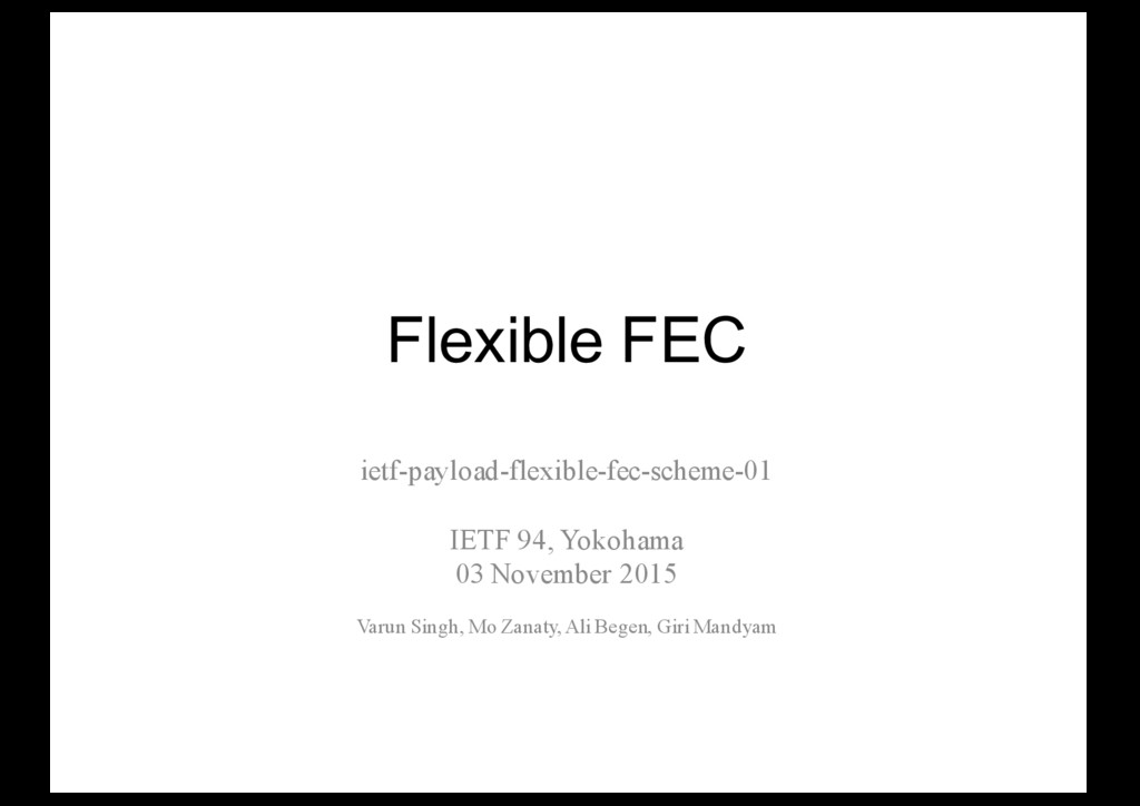 Flexible FEC ietf-payload-flexible-fec-scheme-0...