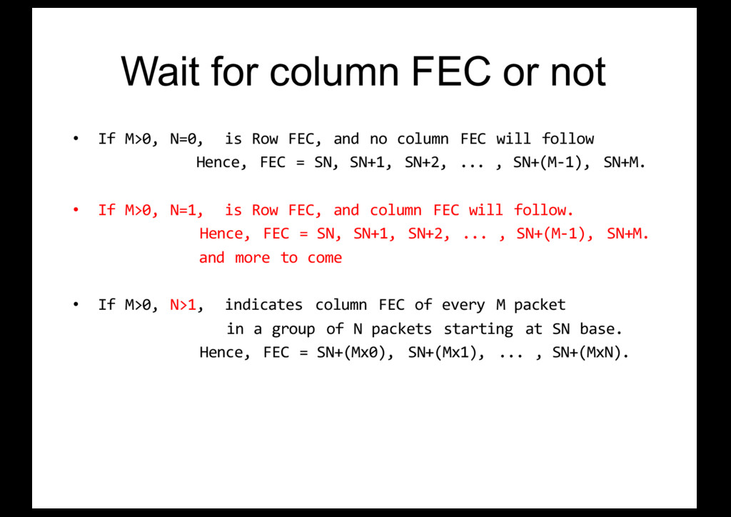 Wait for column FEC or not • If M>0, N=0, is Ro...