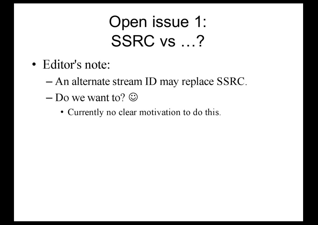 Open issue 1: SSRC vs …? • Editor's note: – An ...