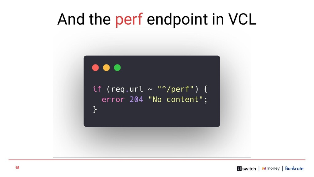 15 And the perf endpoint in VCL