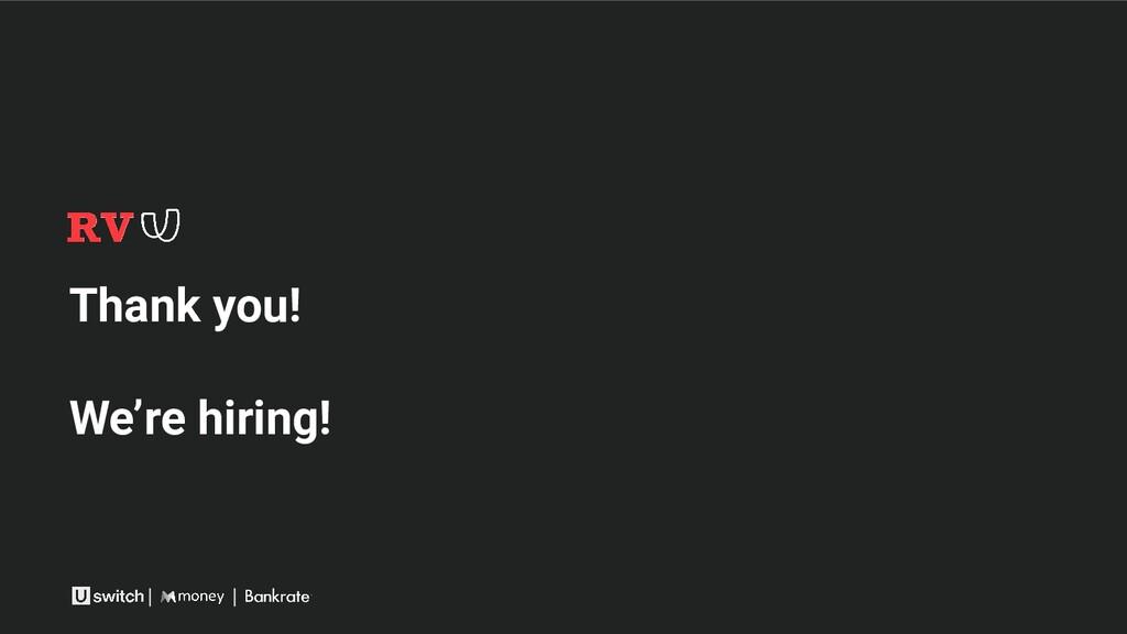 Thank you! We're hiring!