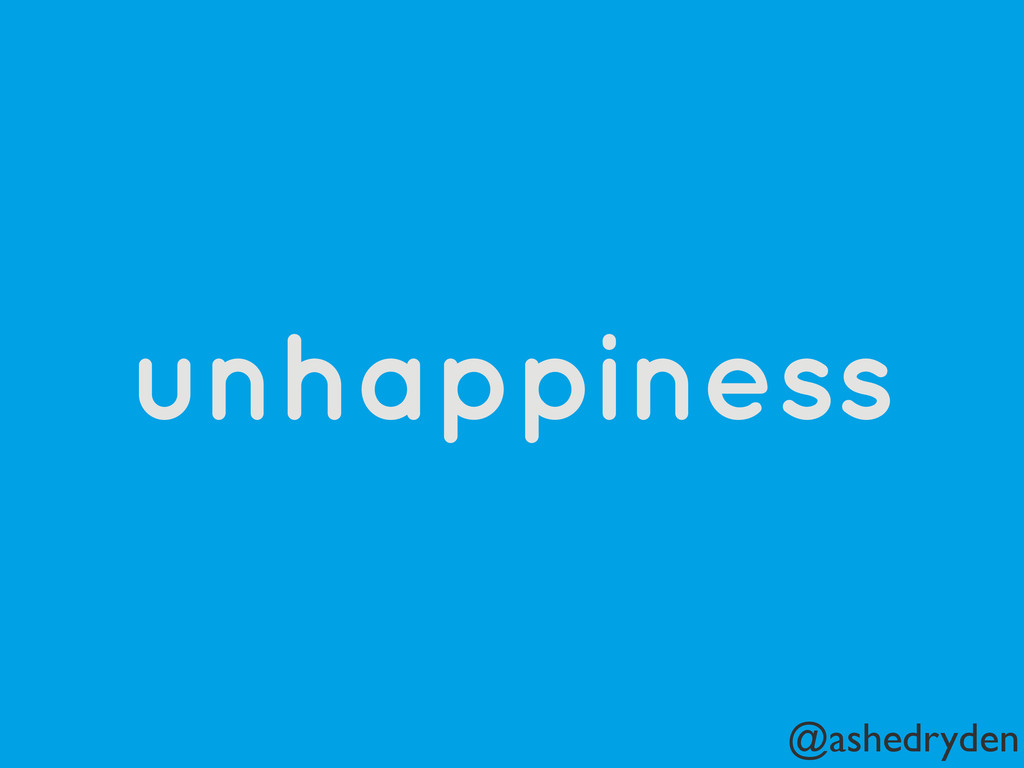 @ashedryden unhappiness