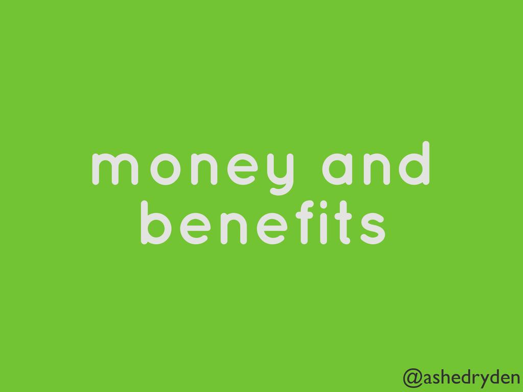 @ashedryden money and benefits