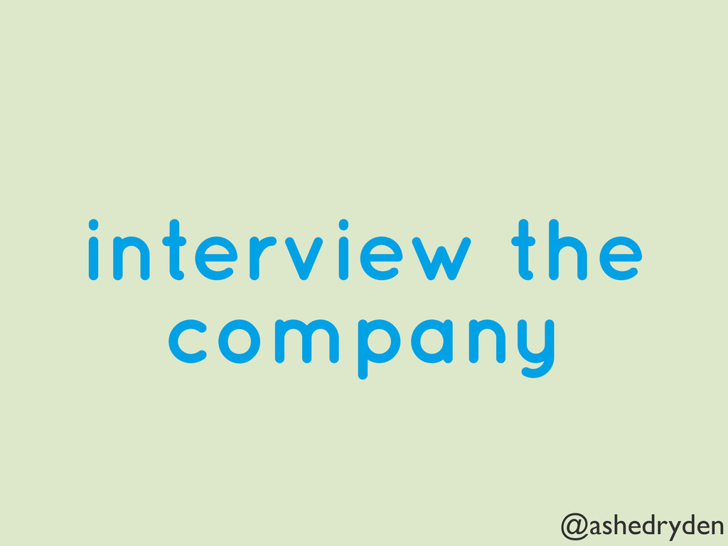 @ashedryden interview the company